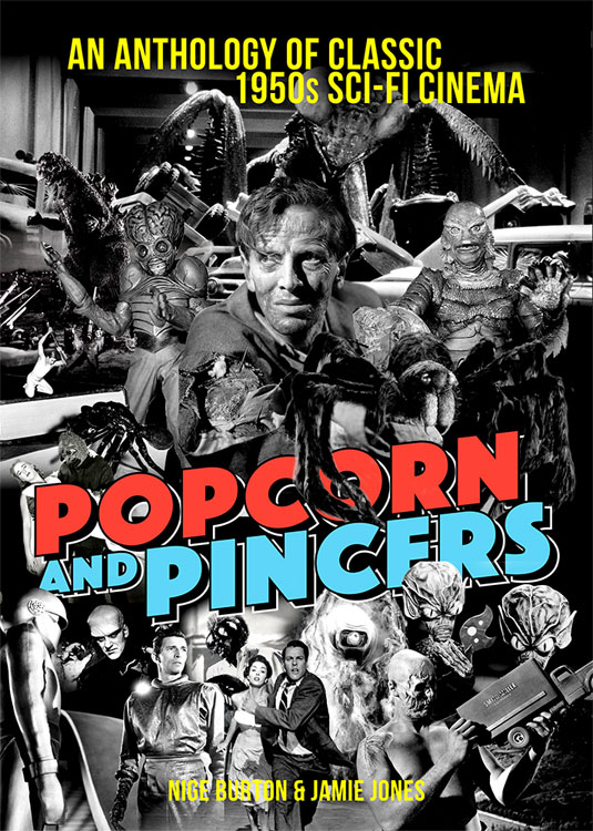 Popcorn and Pincers Anthology of Classic 1950s Sci-Fi Cinema Book