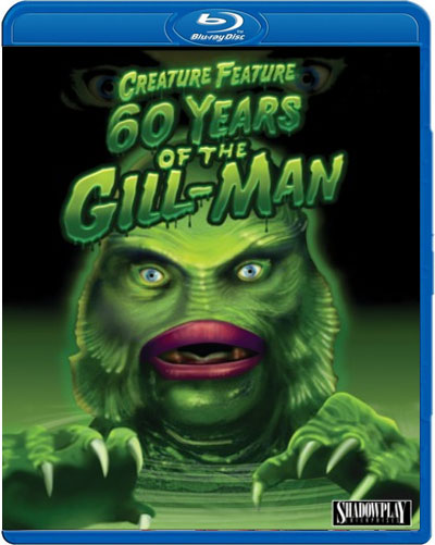 Creature Feature 60 Years of the Gill-Man Blu-Ray