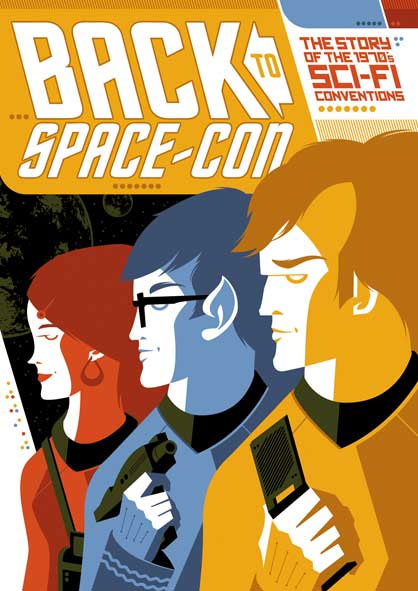Back to Space-Con The Story of 1970's Sci-Fi Conventions Documentary DVD