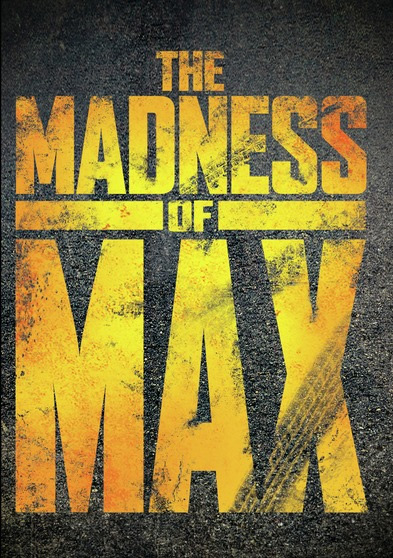 Mad Max The Madness of Max Documentary DVD