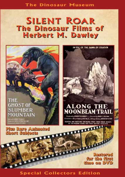 Silent Roar: The Dinosaur Films of Herbert M. Dawley DVD The Ghost of Slumber Mountain and Along the Moonbeam Trail