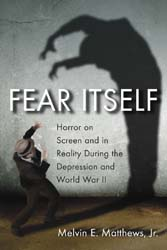 Fear Itself-Horror on Screen and in Reality During the Depressio