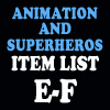 Animation & Super Item List: E-F