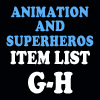 Animation & Super Item List: G-H