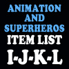 Animation & Super Item List: I-L