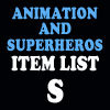 Animation & Super Item List: S