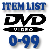 DVD Item List: 0-99