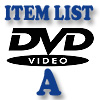 DVD Item List: A