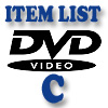 DVD Item List: C