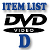 DVD Item List: D
