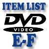 DVD Item List: E-F