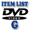 DVD Item List: G