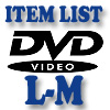 DVD Item List: L-M