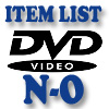 DVD Item List: N-O