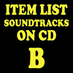 Soundtrack CD Item List: B
