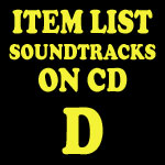 Soundtrack CD Item List: D