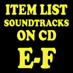 Soundtrack CD Item List: E-F
