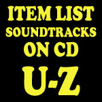 Soundtrack CD Item List: U-Z