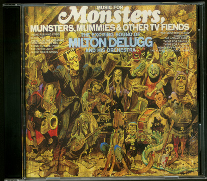 Music for Monsters, Munsters, Mummies and Other TV Friends Soundtrack CD Milton Delugg and His Orchestra