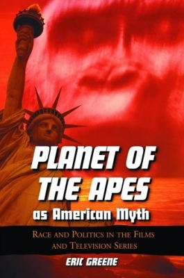 Planet of the Apes As American Myth: Race And Politics in the Fi