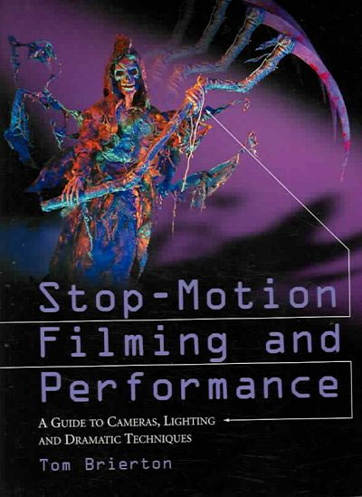 Stop-Motion Filming and Performance Book by Tom Brierton