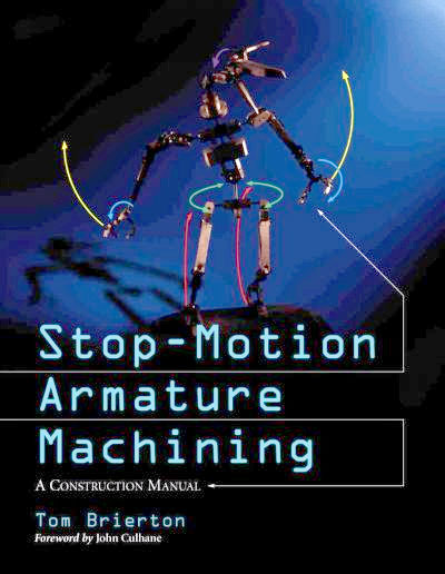 Stop-Motion Armature Machining Book by Tom Brierton