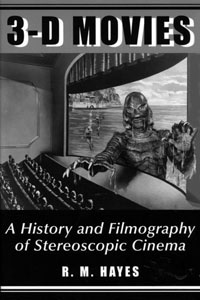 3-D Movies History and Filmography of Stereoscopic Cinema