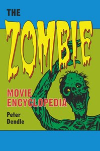The Zombie Movie Encyclopedia Hard Book by Peter Dendle