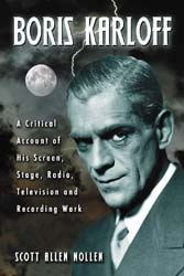 Boris Karloff: A Critical Account of His Screen, Stage, Radio, T