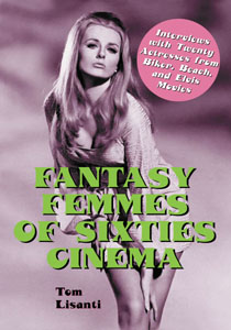 Fantasy Femmes of Sixties Cinema/Interviews with 20 Actresses fr