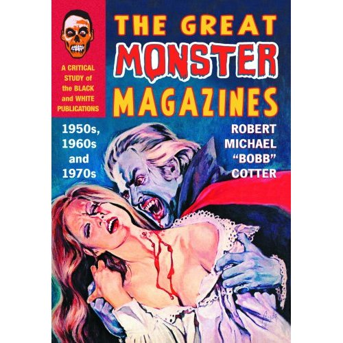 GREAT MONSTER MAGAZINES: A Critical Study of the Black and White