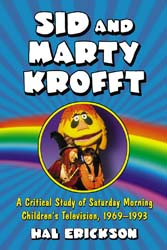 Sid and Marty Krofft,A Critical Study of Saturday Morning Childr