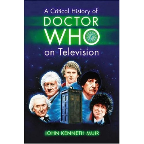 Doctor Who A Critical History of Doctor Who on Television Book