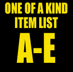 One of a Kind Item List: A-E