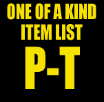 One of a Kind Item List: P-T