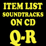 Soundtrack CD Item List: Q-R