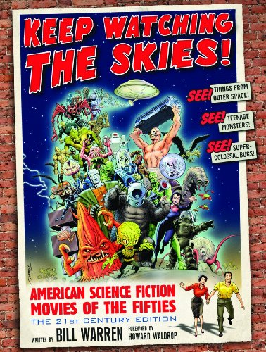 Keep Watching the Skies! Science Fiction Movies of the Fifties Hardcover Book