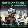 This Island Earth (and other Alien Invasion Movies) CD