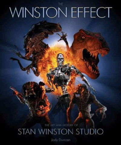 Winston Effect: The Art & History of Stan Winston Studios